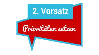 3. Vorsatz: Prioritäten setzen