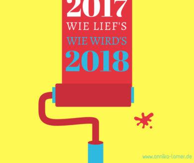 Rückschau 2017, Ausblick 2018