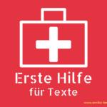 Hilfe, mein Text ist krank: Erste Hilfe für Texte