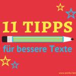 Besser schreiben: 11 Tipps für Ihre Texte, die mir am Herzen liegen