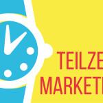 Wenn Zeit das höchste Gut ist: Erfolgreiches Marketing für Teilzeit-Selbstständige